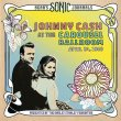 Johnny Cash - Bear's Sonic Journals: Live at the Carousel Ballroom, April 24 1968