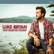 Luke Bryan - What Makes You Country