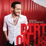 Drew Baldridge - Dirt On Us