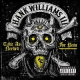 Hank III - Take As Needed For Pain (EP)