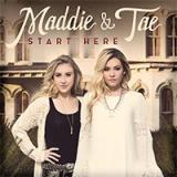 Maddie & Tae - Start Here