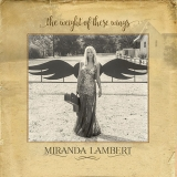 Miranda Lambert - The Weight of These Wings (Doppel-CD)