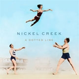 Nickel Creek - A Dottered Line
