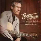 Randy Travis - Influence Volume 2: The Man I Am