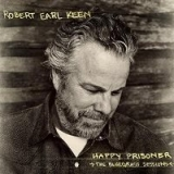 Robert Earl Keen - Happy Prisoner: The Bluegrass Session