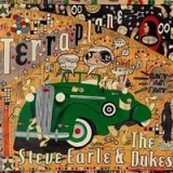 Steve Earle & The Dukes - Terraplane