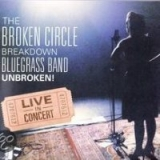 The Broken Circle Breakdown Bluegrass Band - Unbroken! Live In Concert
