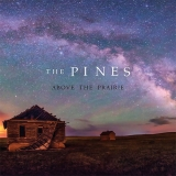 The Pines - Above The Prairie