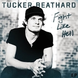 Tucker Beathard - Fight Like Hell (EP)