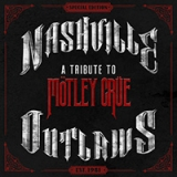 Various Artists - Nashville Outlaws: A Tribute to Mötley Crüe