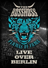 The BossHoss - Flames of Fame: Live Over Berlin