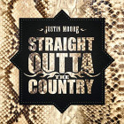 Justin Moore - Straight Outta The Country