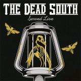 The Dead South - Served Live