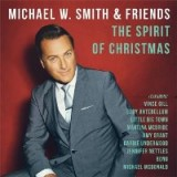 Michael W. Smith & Friends - The Spirit of Christmas