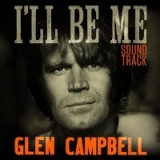 Original Soundtrack - Glen Campbell: I'll Be Me