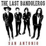 The Last Bandoleros - San Antonio