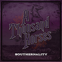 CD Cover: A Thousand Horses - Southernality
