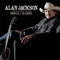 CD Cover: Alan Jackson - Angels and Alcohol
