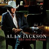 CD Cover Alan Jackson - Like Red on a Rose