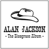 CD Cover: Alan Jackson - The Bluegrass Album