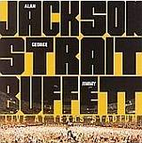 CD Cover Alan Jackson, George Strait & Jimmy Buffett - Live at Texas Stadium