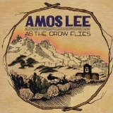 CD Cover: Amos Lee - As The Crow Flies