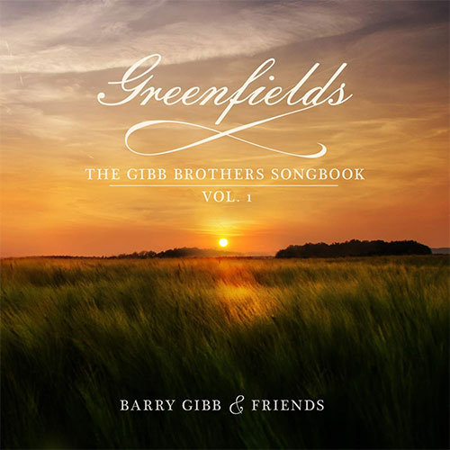 CD Cover: Barry Gibb - Greenfields: The Gibb Brothers' Songbook, Volume 1