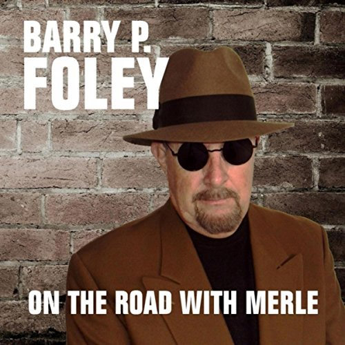 CD Cover: Barry P. Foley - On The Road with Merle