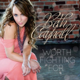 CD Cover: Beth Cayhall - Worth Fighting For