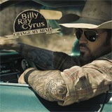 CD Cover: Billy Ray Cyrus - Change My Mind