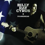 CD Cover: Billy Ray Cyrus - I'm American
