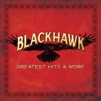 CD Cover: BlackHawk - Greatest Hits & More