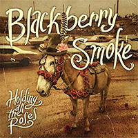 CD Cover: Blackberry Smoke - Holding All the Roses