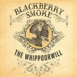 CD Cover: Blackberry Smoke - The Whippoorwill