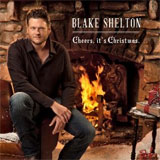 Blake Shelton - Cheers Its Christmas