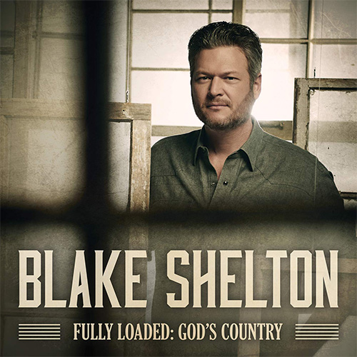 Blake Shelton - Fully Loaded Gods Country