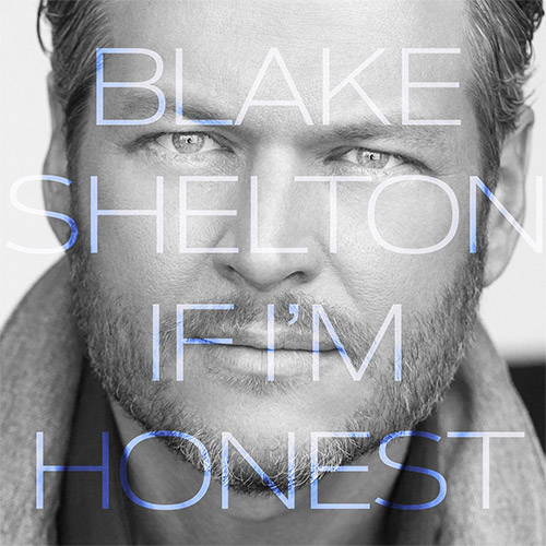 CD Cover: Blake Shelton - If I'm Honest