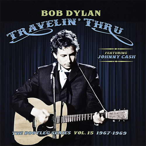 CD Cover: Bob Dylan - The Bootleg Series, Volume 15: Travelin' Thru