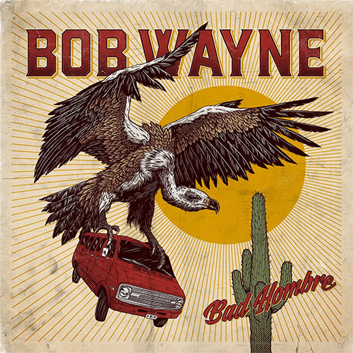 CD Cover: Bob Wayne - Bad Hombre