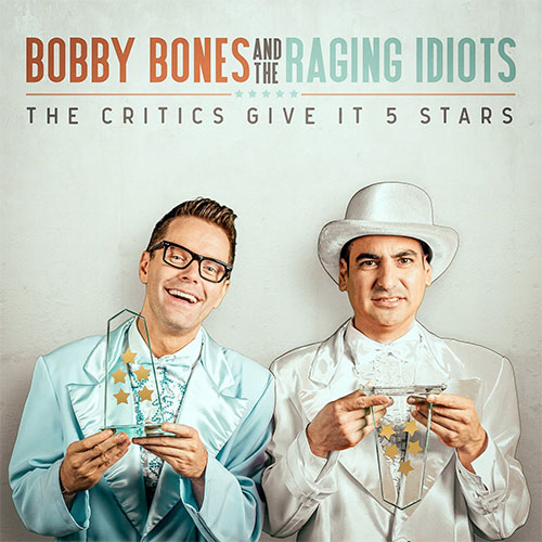 CD Cover: Bobby Bones and The Raging Idiots - The Critics Give It 5 Stars