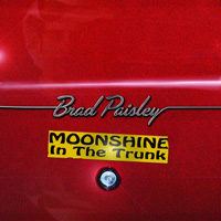 CD Cover: Brad Paisley - Moonshine in the Trunk