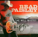 CD Cover Brad Paisley - Time Well Wasted