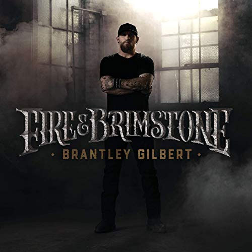 Brantley Gilbert - Fire And Brimstone