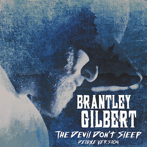 Brantley Gilbert - The Devil Dont Sleep