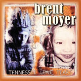 CD Cover: Brent Moyer - Tennessee Tears