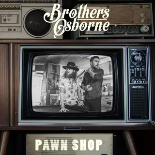 CD Cover: Brothers Osborne - Pawn Shop