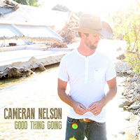 CD Cover: Cameran Nelson - Good Thing Going