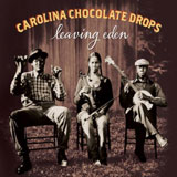 CD Cover: Carolina Chocolate Drops - Leaving Eden