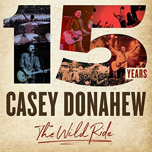 Casey Donahew - 15 Years: The Wild Ride