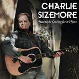 CD Cover: Charlie Sizemore - Heartache Looking for a Home